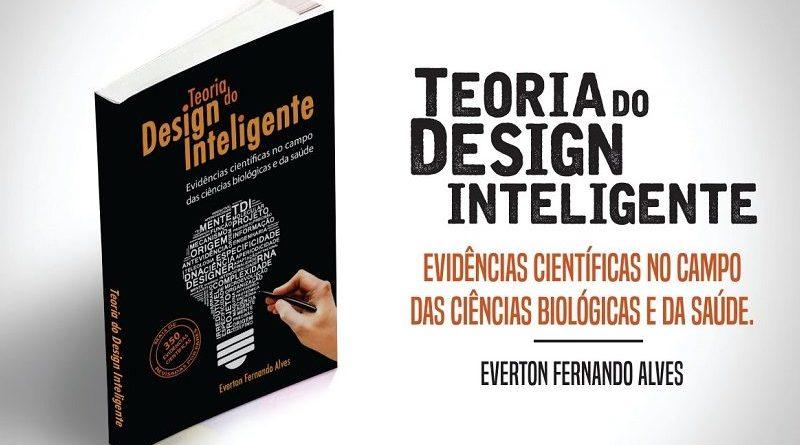 Resenha do livro: Teoria do Design Inteligente, de Everton F. Alves