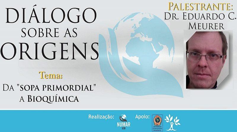 Diálogo sobre as Origens da 'Sopa Primordial' a Bioquímica